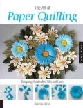 The Art of Paper Quilling: Designing Handcrafted Gifts and Cards (Paperback)
