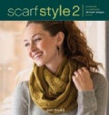 Scarf Style 2: Innovative to Traditional, 26 Fresh Designs to Knit (Paperback)