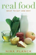 Real Food: What to Eat and Why (Paperback)