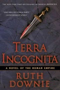 Terra Incognita: A Novel of the Roman Empire (Paperback)