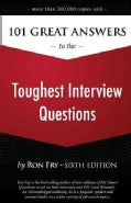 101 Great Answers to the Toughest Interview Questions (Paperback)