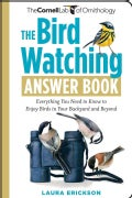 The Bird Watching Answer Book: Everything You Need to Know to Enjoy Birds in Your Backyard and Beyond (Paperback)