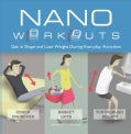 Nano Workouts: Get in Shape and Lose Weight During Everyday Activities (Hardcover)