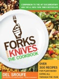 Forks Over Knives - The Cookbook: Over 300 Recipes for Plant-Based Eating All Through the Year (Paperback)