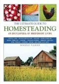 The Ultimate Guide to Homesteading: An Encyclopedia of Independent Living (Paperback)