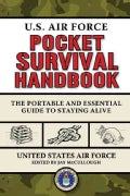 U.S. Air Force Pocket Survival Handbook: The Portable and Essential Guide to Staying Alive (Paperback)
