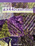 Freeformations: Design And Projects in Knitting And Crochet (Paperback)