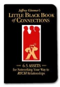 Jeffrey Gitomer's Little Black Book of Connections: 6.5 Assets for Networking Your Way to Rich Relationships (Hardcover)
