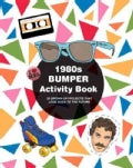 1980s Bumper Activity Book: 52 Grown-Up Projects That Look Back to the Future (Paperback)