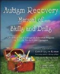 Autism Recovery Manual of Skills and Drills: A Preschool and Kindergarten Education Guide for Parents, Teachers, ... (Paperback)