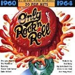 Various - Only Rock N Roll:1960-1964