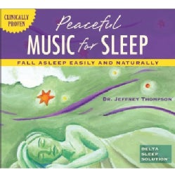 Dr. Jeffrey Thompson - Peaceful Music For Sleep