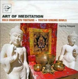 Tsering Tabgyal - Art of Meditation: Tibetan Singing Bowls