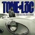 Tone Loc - Loc'ed After Dark (Parental Advisory)