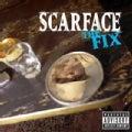 Scarface - The Fix (Parental Advisory)