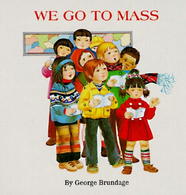 We Go to Mass (Board book)