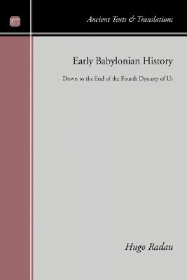 Early Babylonian History: Down to the End of the Fourth Dynasty of Ur (Paperback)