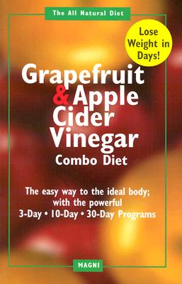 The Grapefruit and Apple Cider Vinegar Combo Diet