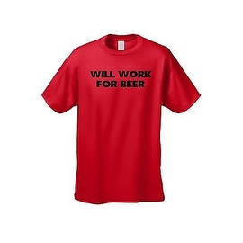 MEN'S FUNNY T-SHIRT Will Work For Beer ALCOHOL ADULT HUMOR DRUNK TEE S-5XL