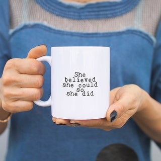 She Believed She Could So She Did Quote Ceramic Mugs Cute Holiday Gift For Her