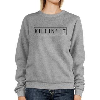 Killin' It Sweatshirt Cute Back to School Pullover Fleece Sweater