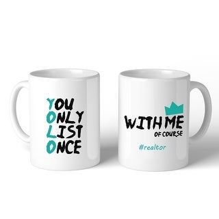 You Only List Once Funny Real Estate Coffee Mug Cute Tank You Gift