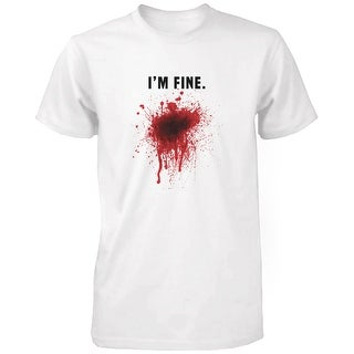 I Am Fine Bloody Men's White Tee Funny Halloween T-Shirt Graphic Cotton Tee Funny Shirt