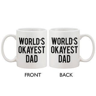 Funny Ceramic Coffee Mug for Dad - World's Okayest Dad. Best Father's Day Gift for Father 11oz Mug