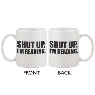 Cute Coffee Mug Cup- Shut Up, I'm Reading 11oz Ceramic Coffee Mug Gift