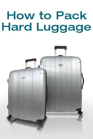 How to Pack Hard Luggage