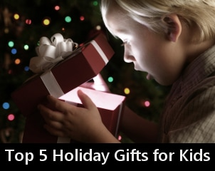 Top 5 Holiday Gifts for Kids