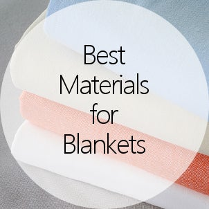 Best Materials for Blankets
