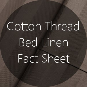 Cotton Thread Bed Linen Fact Sheet