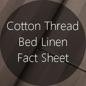 Cotton Thread Bed Linen Fact Sheet