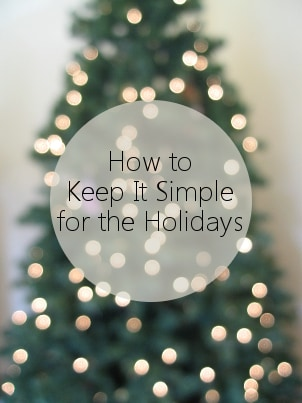 How to Keep it Simple for the Holidays