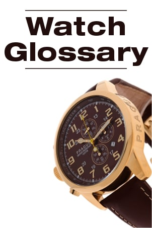 Watch Glossary