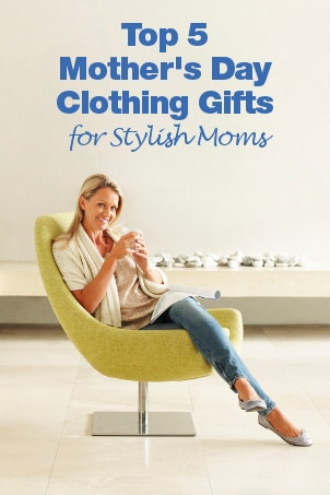 Top 5 Mother's Day Clothing Gifts
