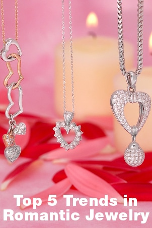 Top 5 Trends in Romantic Jewelry