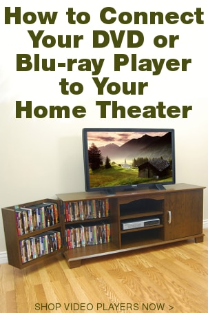 How to Connect Your DVD Player to Your Home Theater