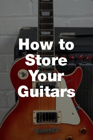 How to Store Your Guitars