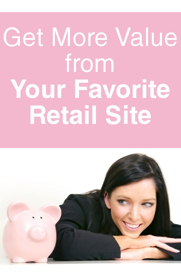 Get More Value from Your Favorite Retail Site
