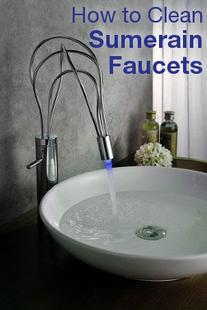 How to Clean Sumerain Faucets