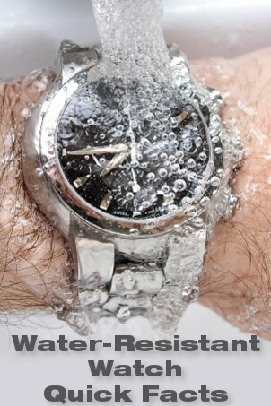 Water-Resistant Watch Quick Facts