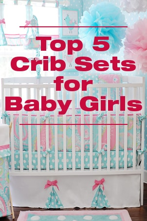 Top 5 Crib Sets for Baby Girls