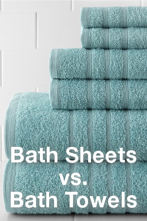 Bath Sheets vs Bath Towels