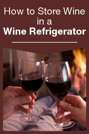 How to Store Wine in a Wine Refrigerator