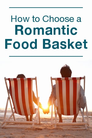 How to Choose a Romantic Food Basket