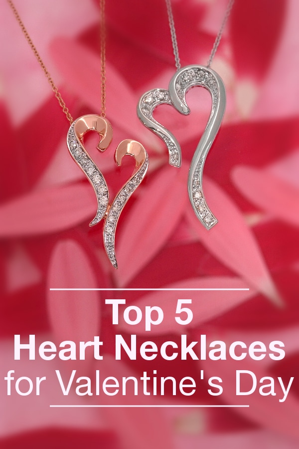 Top 5 Heart Necklaces for Valentine's Day