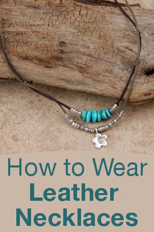 How to Wear Leather Necklaces