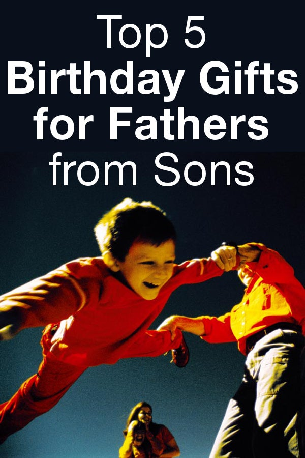 Top 5 Birthday Gifts for Fathers from Sons